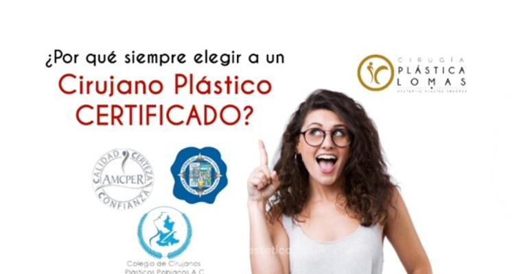 ¿Por qué un Cirujano Plástico Certificado?