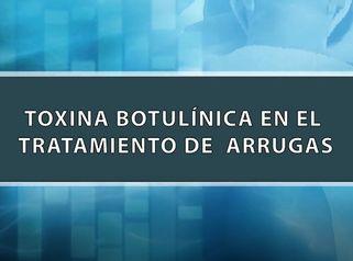 Toxina Botulínica - Tratamiento de Arrugas